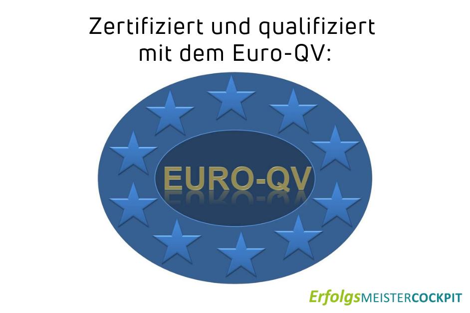 Presseinfo: Die Euro-QV Zertifizierung wird erteilt.